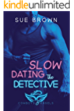 Slow Dating the Detective: (Cowboys and Angels #3)