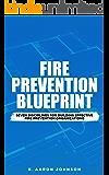 Fire Prevention Blueprint: Seven Disciplines for Building Effective Fire Prevention Organizations