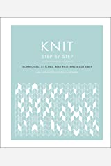 Knit Step by Step: Techniques, stitches, and patterns made easy Kindle Edition