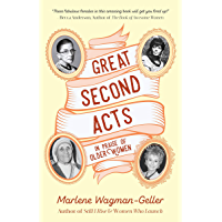 Great Second Acts: In Praise of Older Women (Celebrating Women)