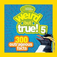 Weird But True! 5: 300 Outrageous Facts (Weird