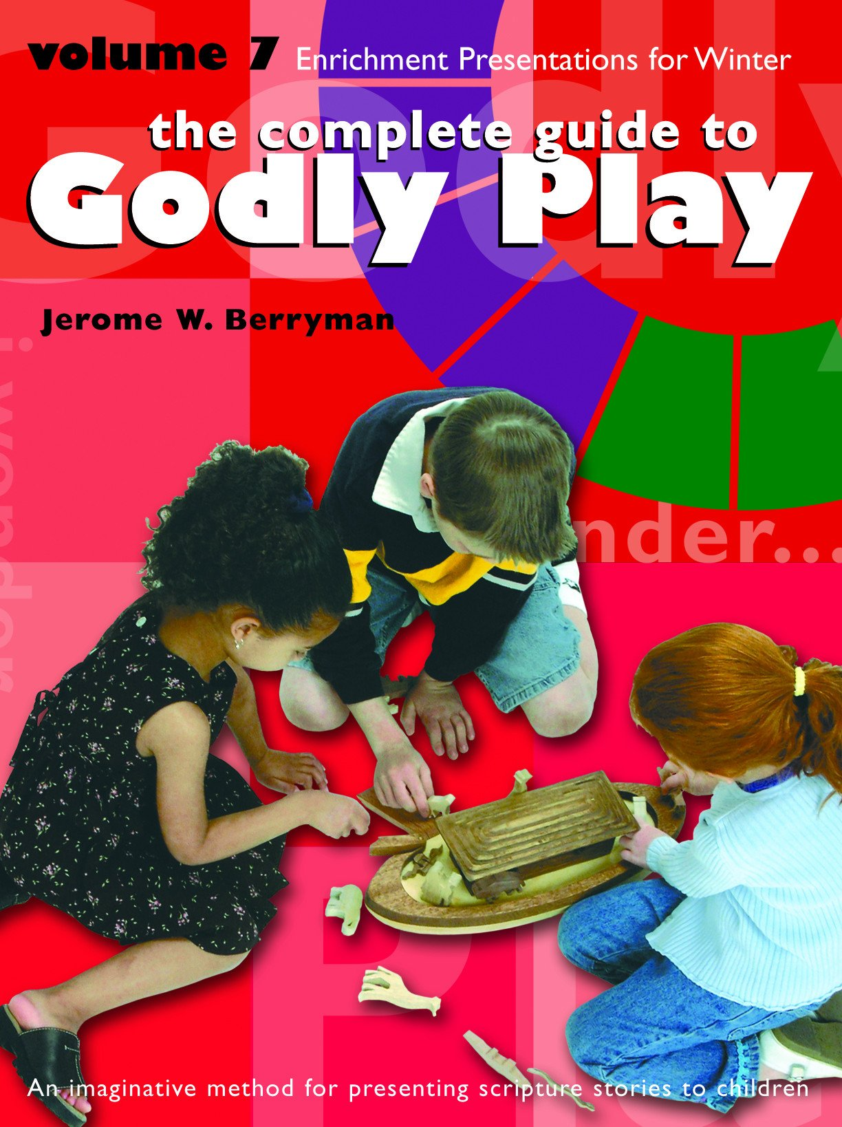 Godly Play Volume 7: Enrichment Presentations: Jerome W. Berryman:  9781931960465: Amazon.com: Books