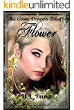 The Green Princess Trilogy: Flower: Book 1