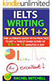 IELTS Writing Task 1 + 2: The Ultimate Guide with Practice to Get a Target Band Score of 8.0+ In 10 Minutes a Day (English Edition)