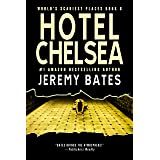 Hotel Chelsea: A scary suspense novel by the new king of horror (World's Scariest Places Book 6)