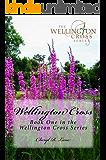 Wellington Cross (Wellington Cross Series Book 1)