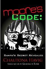 Moore's Code: Santa's Secret Revealed Kindle Edition