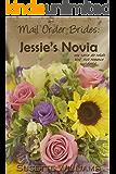 Mail Order Brides: Jessie's Novia (Una serie de relato histórico romance occidental en Español ~ Libro 1) (Spanish Edition)