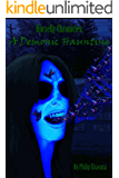 The Horsefly Chronicles: A Demonic Haunting: Based on a true story by Phil Siracusa