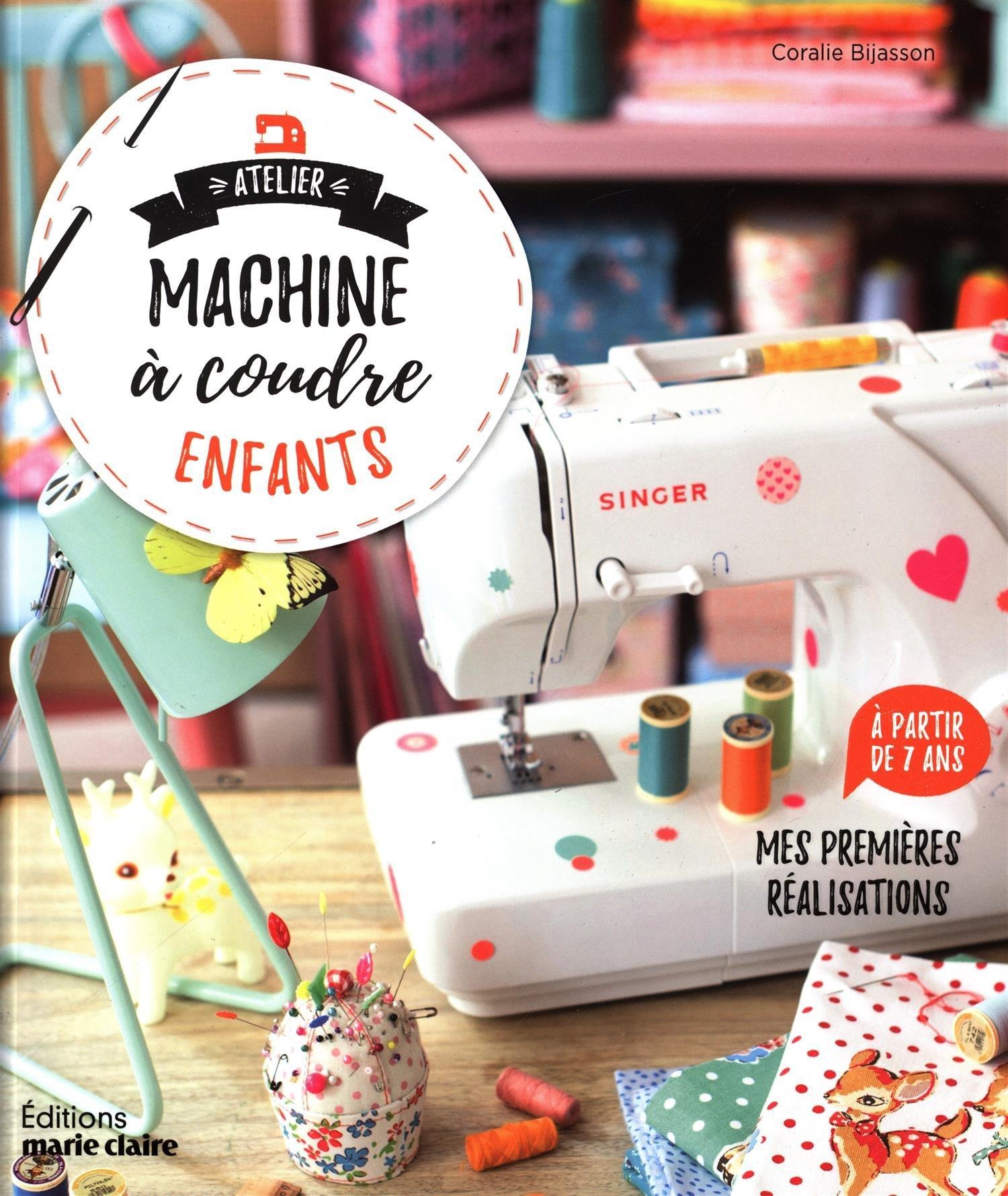 Atelier machine à coudre enfants : Mes premières réalisations à ...