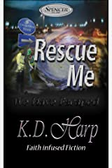 RESCUE ME: (We Have Escaped) Faith Infused Fiction (Fighting for the Heart of Spencer Book 2)