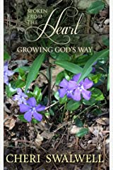 Spoken from the Heart: Growing God's Way Kindle Edition