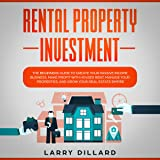 Rental Property Investment: The Beginners Guide to Create Your Passive Income Business, Make Profit with Houses Rent, Manage Your Properties, and Grow Your Real Estate Empire