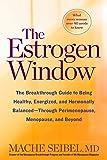 The Estrogen Window: The Breakthrough Guide to