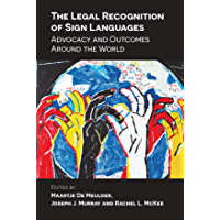 The Legal Recognition of Sign Languages: Advocacy and Outcomes Around the World