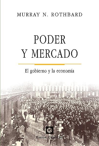 Poder y mercado: el gobierno y la economía eBook: Rothbard, Murray ...