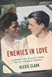 Enemies in Love: A German POW, a Black Nurse, and an Unlikely Romance