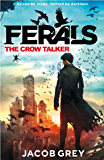 The Crow Talker (Ferals, Book 1)