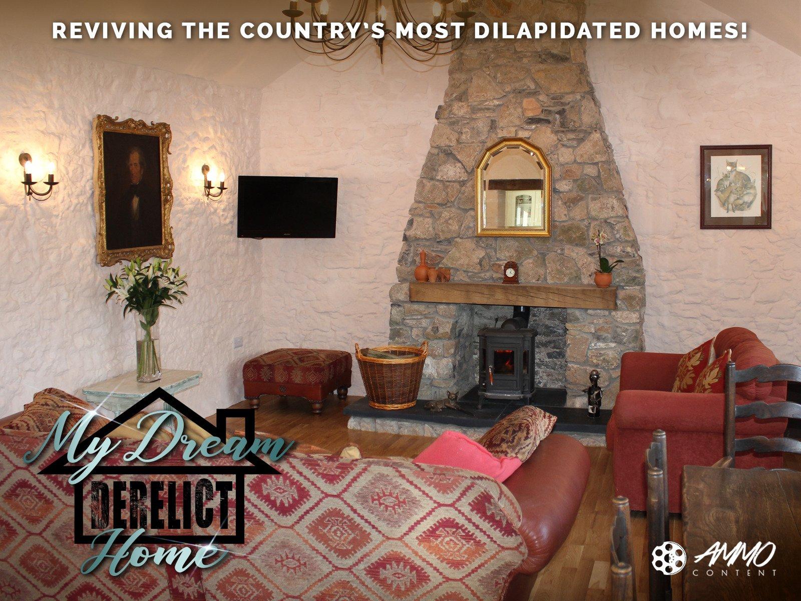 Watch My Dream Derelict Home Prime Video