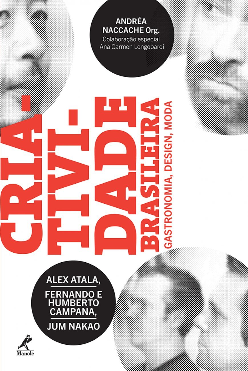 Criatividade Brasileira: Gastronomia, Design, Moda (Portuguese Brazilian) Paperback – 2012