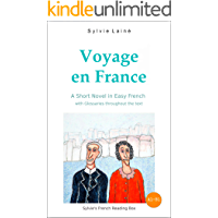 Voyage en France, a Short Novel in Easy French: With Glossaries throughout the Text (Easy French Reader Series for…