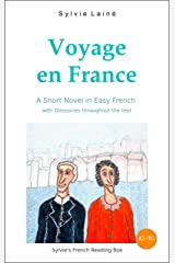 Voyage en France, a Short Novel in Easy French: With Glossaries throughout the Text (Easy French Reader Series for Beginners t. 2) (French Edition) Kindle Edition