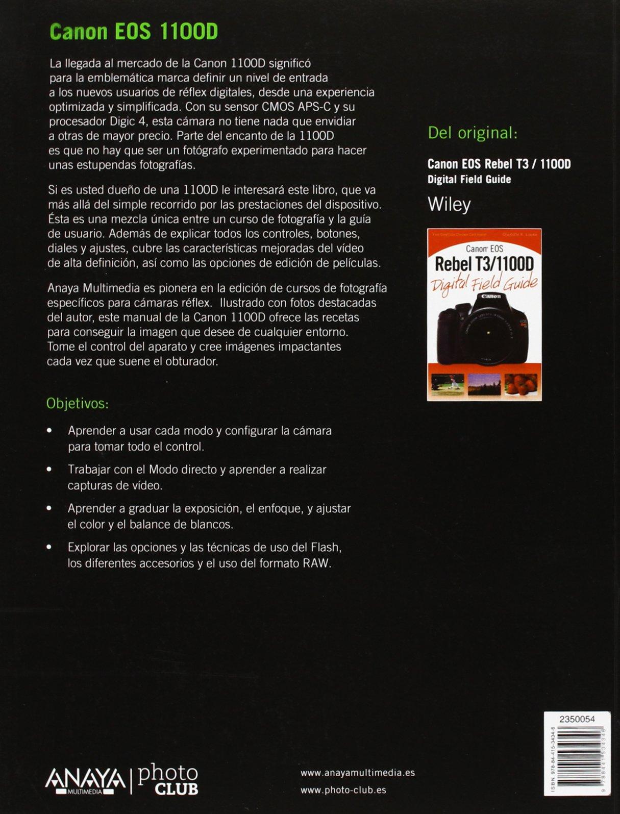 Canon EOS 1100D (Photoclub): Amazon.es: Charlotte K. Lowrie: Libros