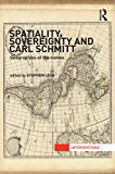 Spatiality, Sovereignty and Carl Schmitt: Geographies of the Nomos (Interventions)
