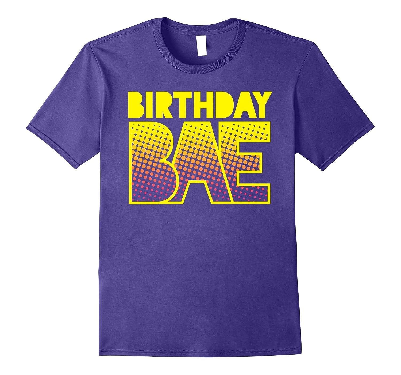 Birthday Bae T-Shirt - Cute Funny Girlfriend Boyfriend-PL
