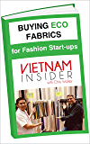 Buying Eco Fabrics for Fashion Start-ups: with Chris Walker based in Vietnam (Overseas Apparel Manufacturing Book 2)