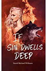 If Sin Dwells Deep (The Soul Sleep Cycle Book 2) Kindle Edition