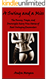 A Swing and a Miss: The Funny, Tragic, and Scary True Stories of Real Swingers