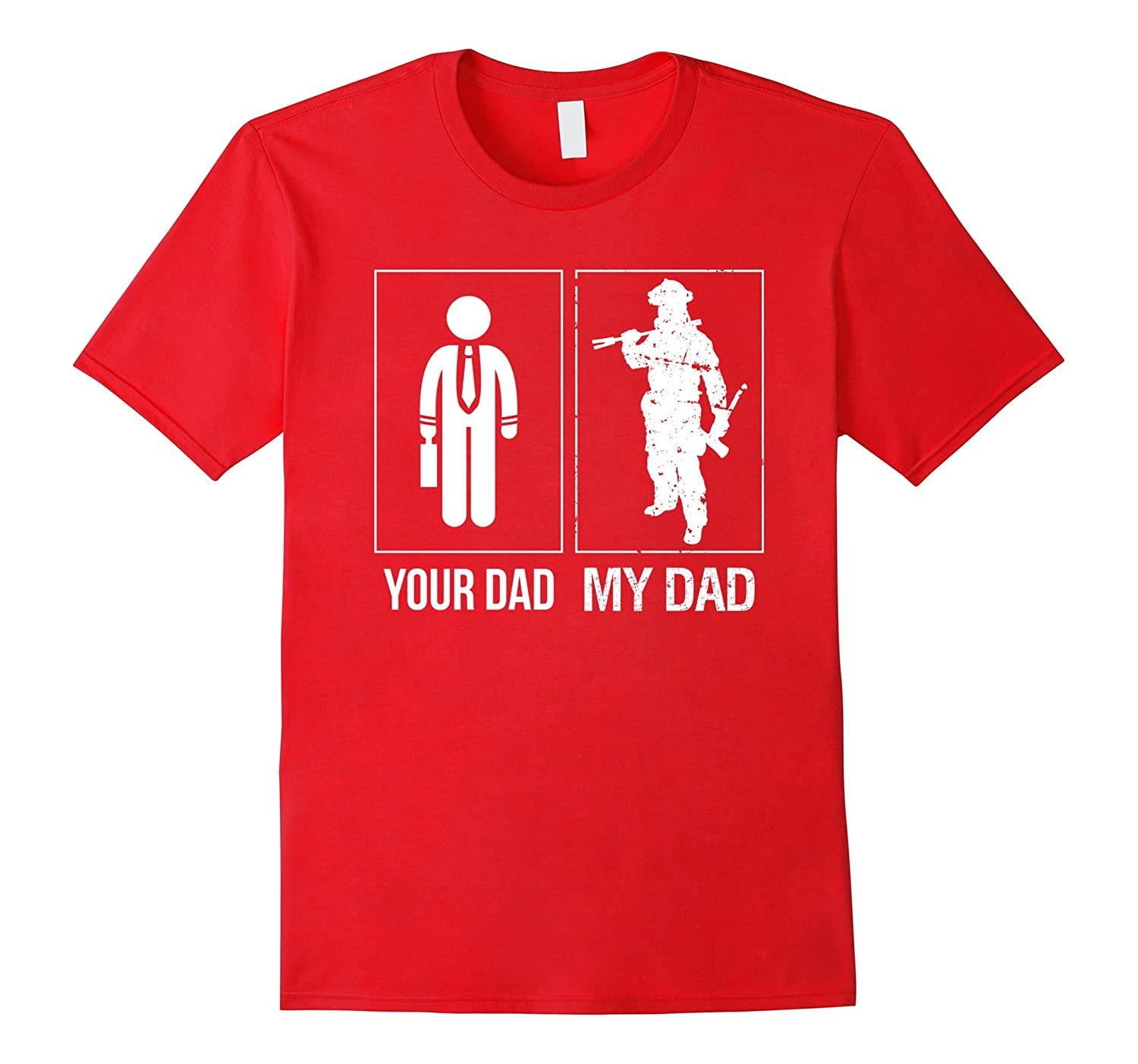 My Dad Your Dad Firefighter Apparel For Proud Sons-T-Shirt