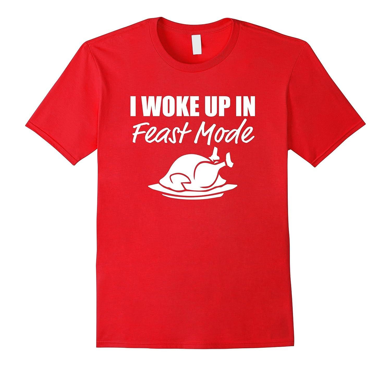 I Woke Up In Feast Mode Shirt White Turkey Design Tee-FL