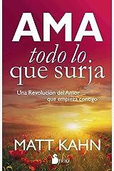 Ama todo lo que surja (Spanish Edition) Paperback