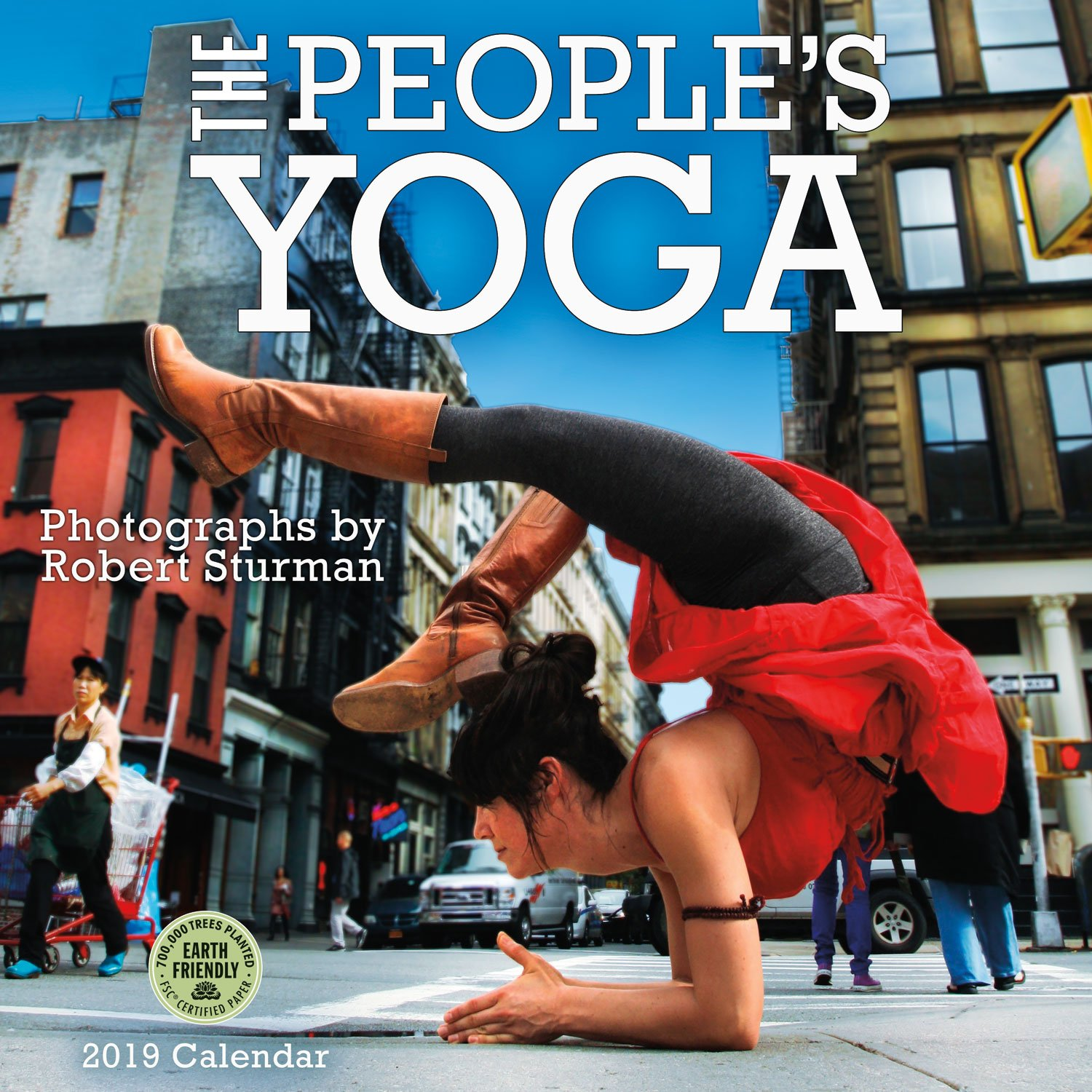 Peoples Yoga 2019 Wall Calendar: Photographs by Robert ...