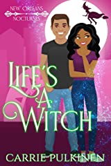 Life's a Witch: A Paranormal Romantic Comedy (New Orleans Nocturnes Book 3) Kindle Edition