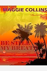 BE STILL MY BREATH Kindle Edition