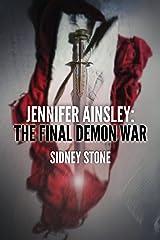 Jennifer Ainsley: The Final Demon War Kindle Edition