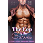 The Cop & The Curves: A Steamy Older Alpha and Younger BBW Romance (Curves of a Feather Book 1) (English Edition)