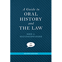 A Guide to Oral History and the Law (Oxford Oral History Series)