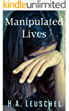 Manipulated Lives