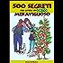 500 segreti per avere un orto meraviglioso (Coltivare l'orto)