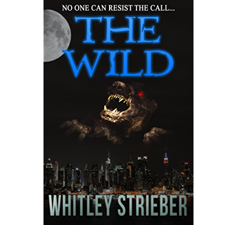 Amazon Com The Wild Ebook Strieber Whitley Kindle Store