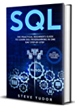 SQL: The Practical Beginner's Guide to Learn SQL Programming in One Day Step-by-Step (#2020 Updated Version | Effective Computer Programming) (English Edition)