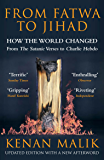 From Fatwa to Jihad: How the World Changed: The Satanic Verses to Charlie Hebdo