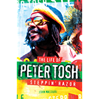 Steppin' Razor: The Life of Peter Tosh book cover