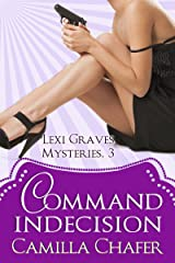 Command Indecision (Lexi Graves Mysteries Book 3) Kindle Edition