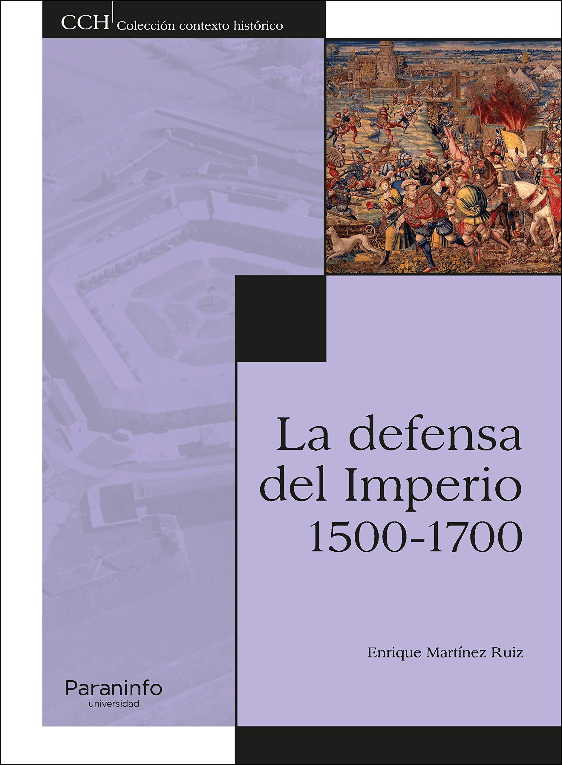 La defensa del Imperio. 1500-1700: Amazon.es: MARTÍNEZ RUIZ ...