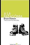A la Patagònia (Catalan Edition)